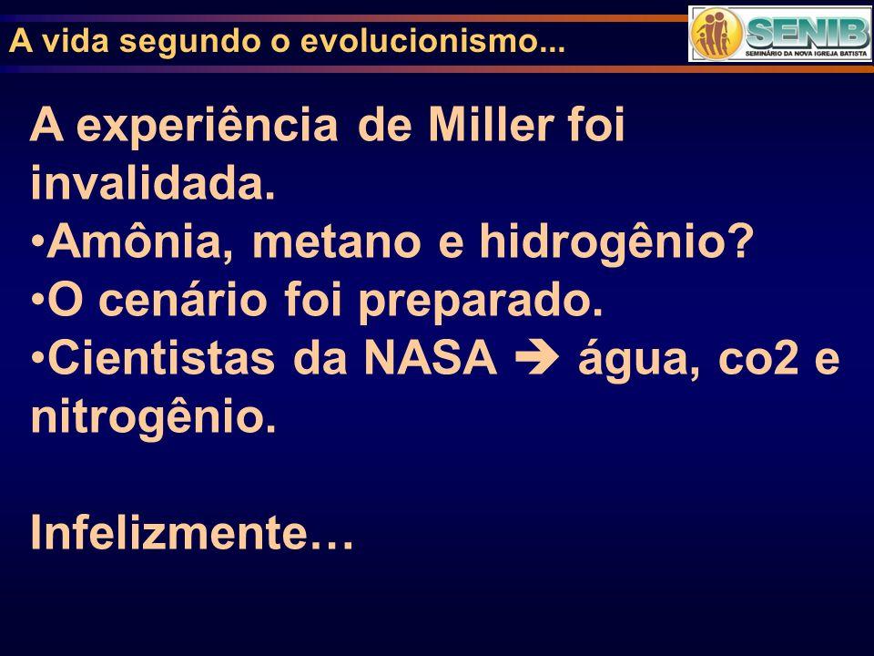 A vida segundo o evolucionismo... A experiência de Miller foi invalidada. Amônia, metano e hidrogênio? O cenário foi preparado. Cientistas da NASA águ