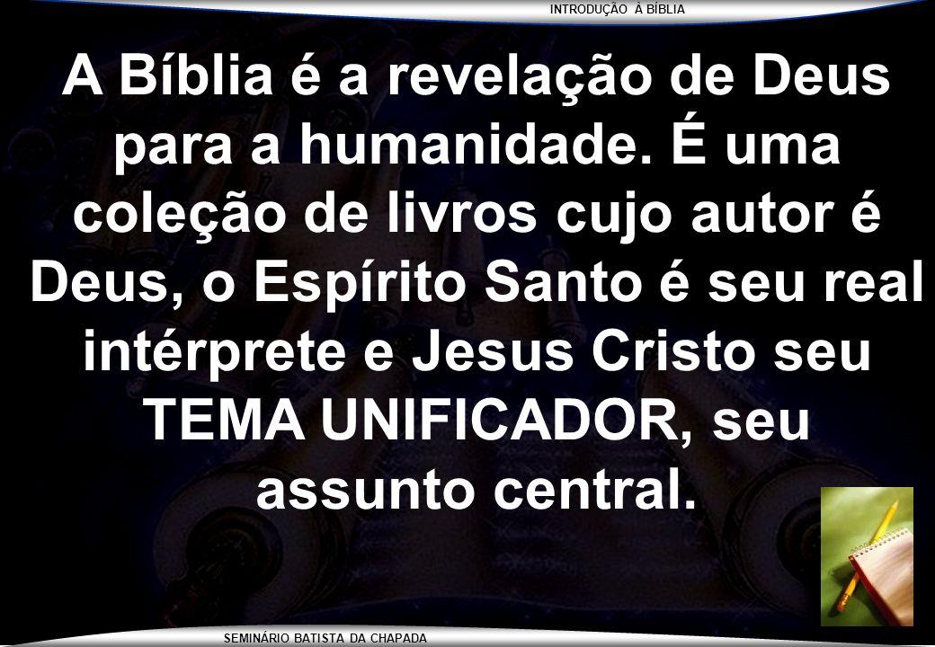 INTRODUÇÃO À BÍBLIA SEMINÁRIO BATISTA DA CHAPADA DEUS REVELOU SEU PLANO E SUA VERDADE AO LONGO DA HISTÓRIA DE MANEIRA FRACIONADA E PROGRESSIVA LC.