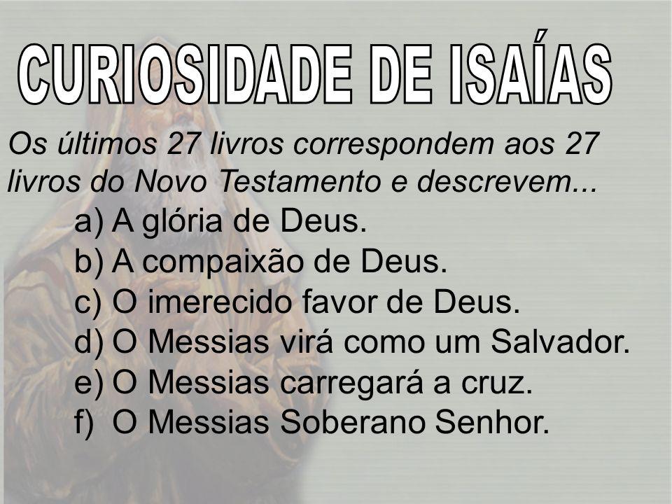 1)7:14 2)9:1-2 3)28:16 4)40:3-5 5)53:3 6)53:7 7)61:1 a)LC.23:18, JOÃO 1:11 b)1PE.2:4-6 c)LC.4:17-21 d)MT.1:22-23 e)MT.4:12-16 f)MT.27:12-14 g)MT.3:1-3 JESUS FAÇA A CORRELAÇÃO