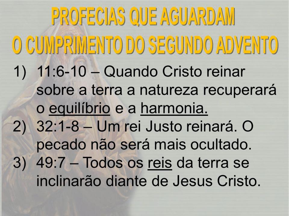 entenderão 4) 52:13, 15 – Os grandes da terra entenderão sobre Jesus Cristo.