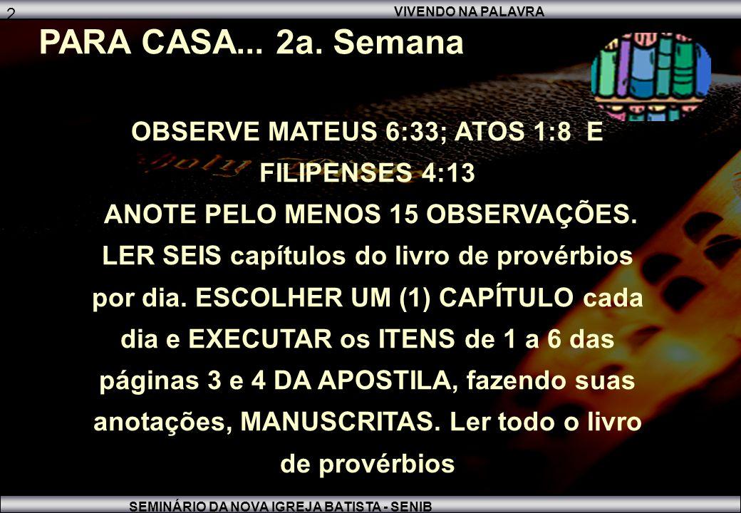 SEMINÁRIO DA NOVA IGREJA BATISTA - SENIB 2 PARA CASA...