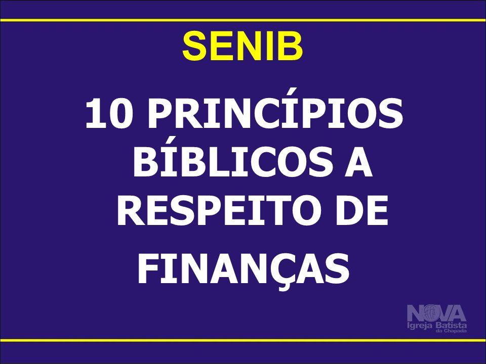 SENIB 10 PRINCÍPIOS BÍBLICOS A RESPEITO DE FINANÇAS