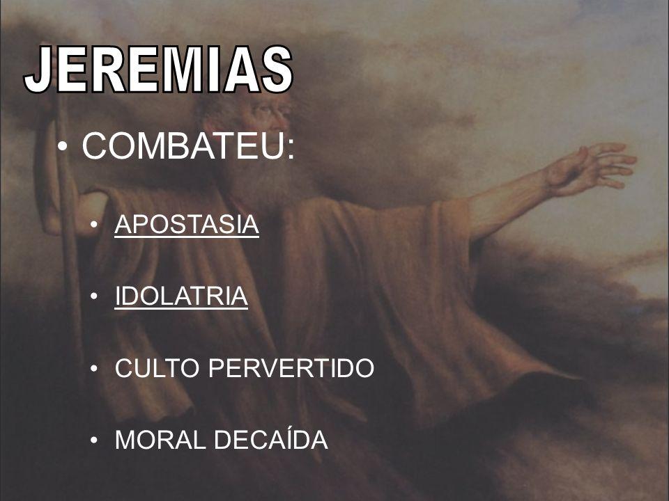 COMBATEU: APOSTASIA IDOLATRIA CULTO PERVERTIDO MORAL DECAÍDA