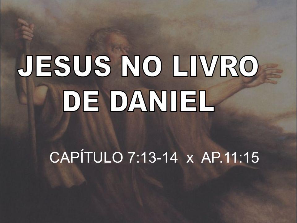 CAPÍTULO 7:13-14 x AP.11:15