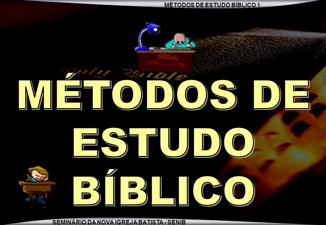 MÉTODOS DE ESTUDO BÍBLICO 1 SEMINÁRIO DA NOVA IGREJA BATISTA - SENIB 1