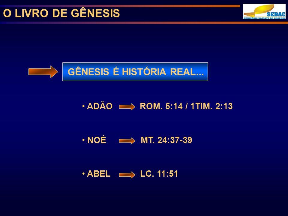 O LIVRO DE GÊNESIS GÊNESIS É HISTÓRIA REAL...ADÃO ROM.