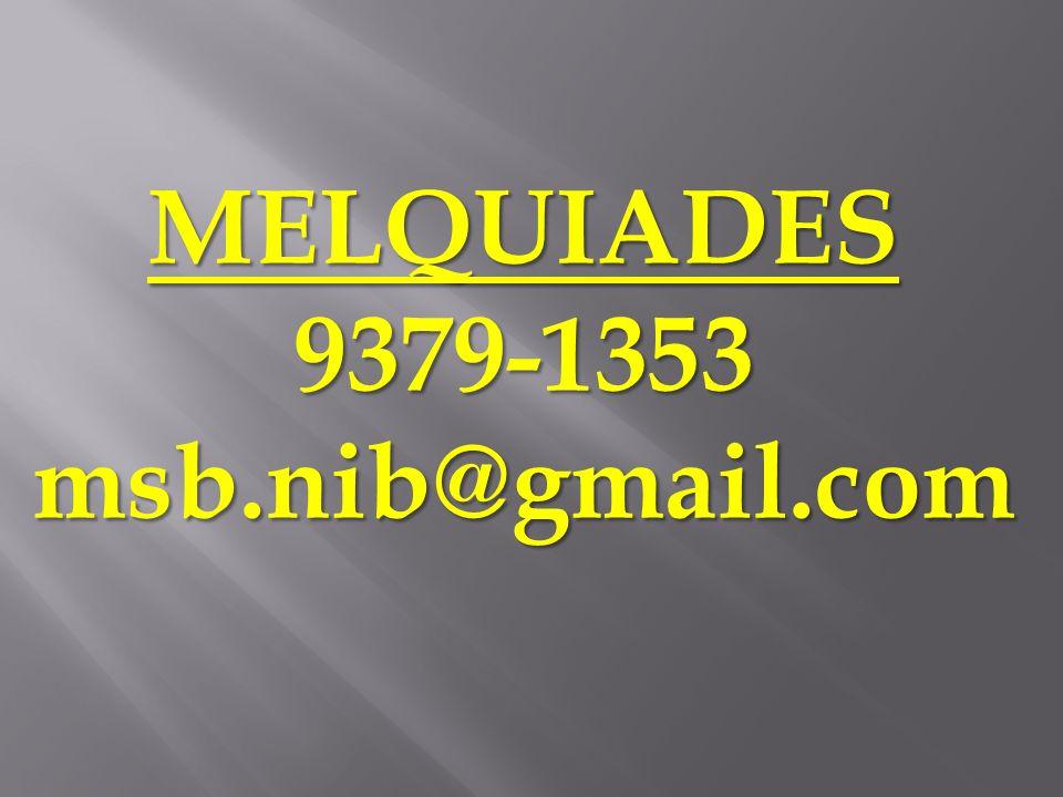 MELQUIADES9379-1353msb.nib@gmail.com