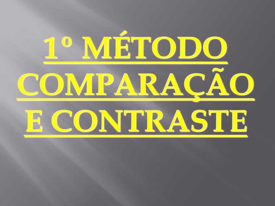 1º MÉTODO COMPARAÇÃO E CONTRASTE