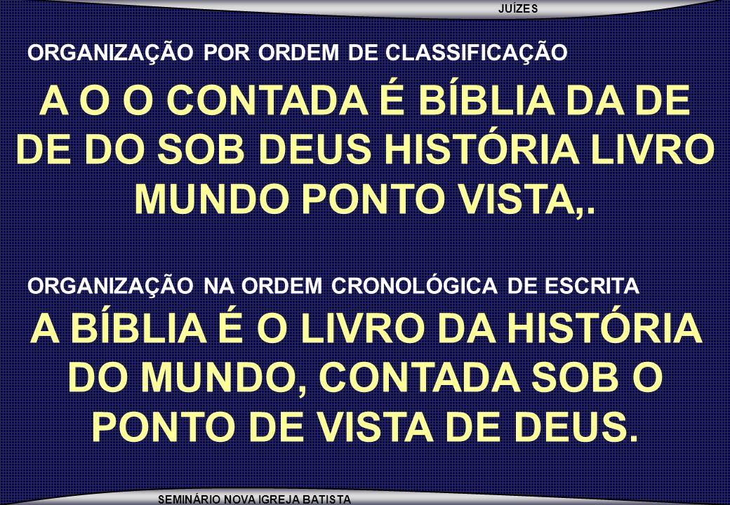 JUÍZES SEMINÁRIO NOVA IGREJA BATISTA A O O CONTADA É BÍBLIA DA DE DE DO SOB DEUS HISTÓRIA LIVRO MUNDO PONTO VISTA,.