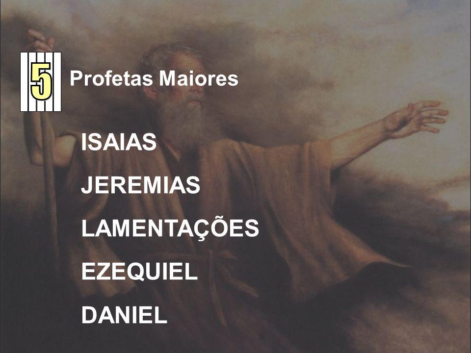 ISAIAS JEREMIAS LAMENTAÇÕES EZEQUIEL DANIEL Profetas Maiores