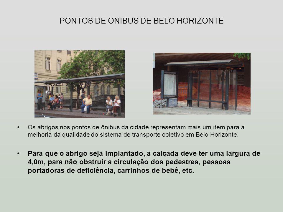 PONTOS DE ONIBUS DE BELO HORIZONTE Os abrigos nos pontos de ônibus da cidade representam mais um item para a melhoria da qualidade do sistema de trans