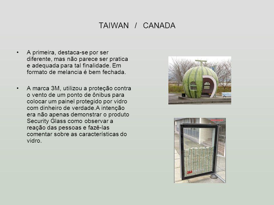 TAIWAN / CANADA A primeira, destaca-se por ser diferente, mas não parece ser pratica e adequada para tal finalidade. Em formato de melancia é bem fech
