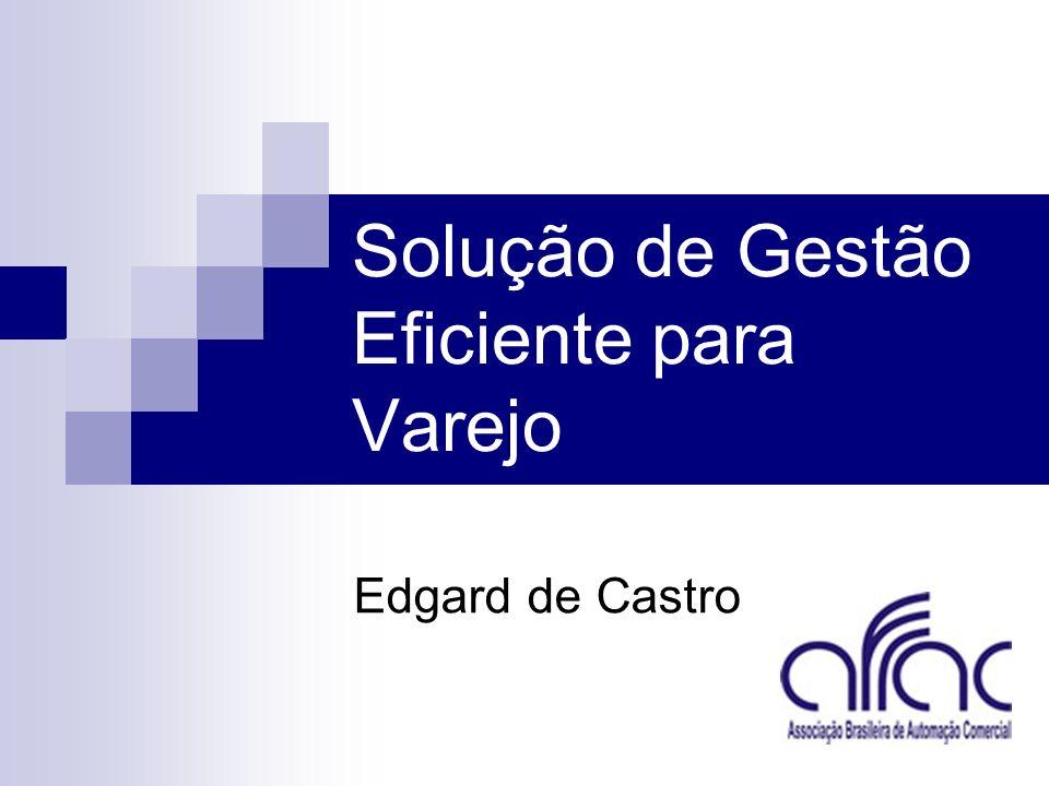 Solução de Gestão Eficiente para Varejo Edgard de Castro