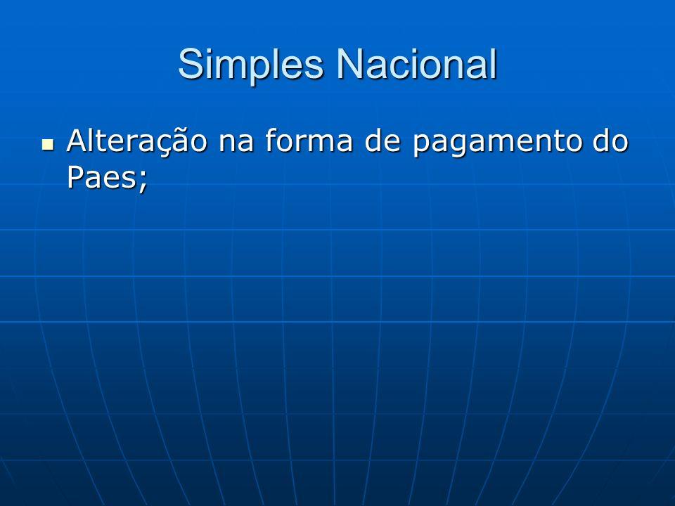 Simples Nacional Alteração na forma de pagamento do Paes; Alteração na forma de pagamento do Paes;