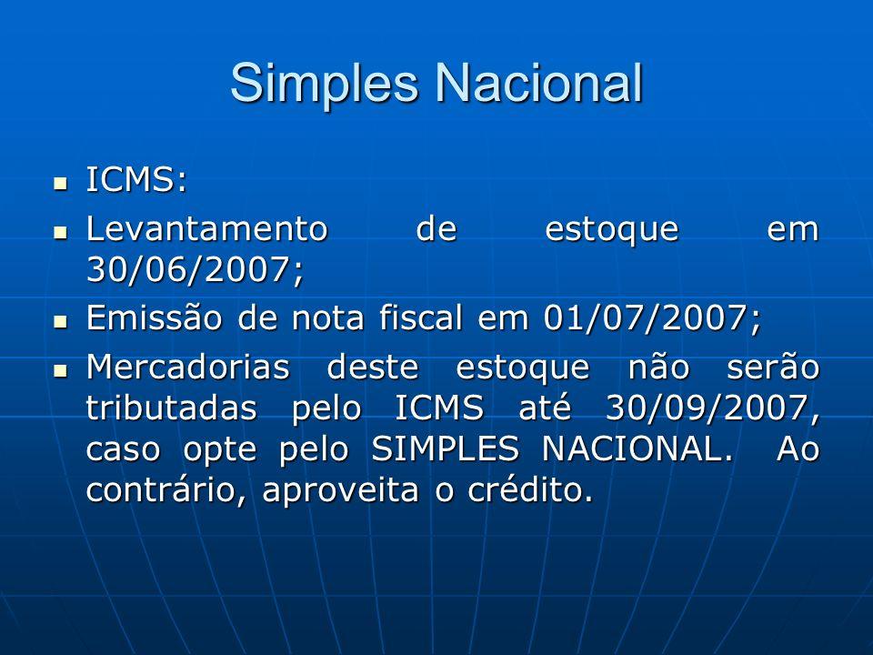 Simples Nacional ICMS: ICMS: Levantamento de estoque em 30/06/2007; Levantamento de estoque em 30/06/2007; Emissão de nota fiscal em 01/07/2007; Emiss