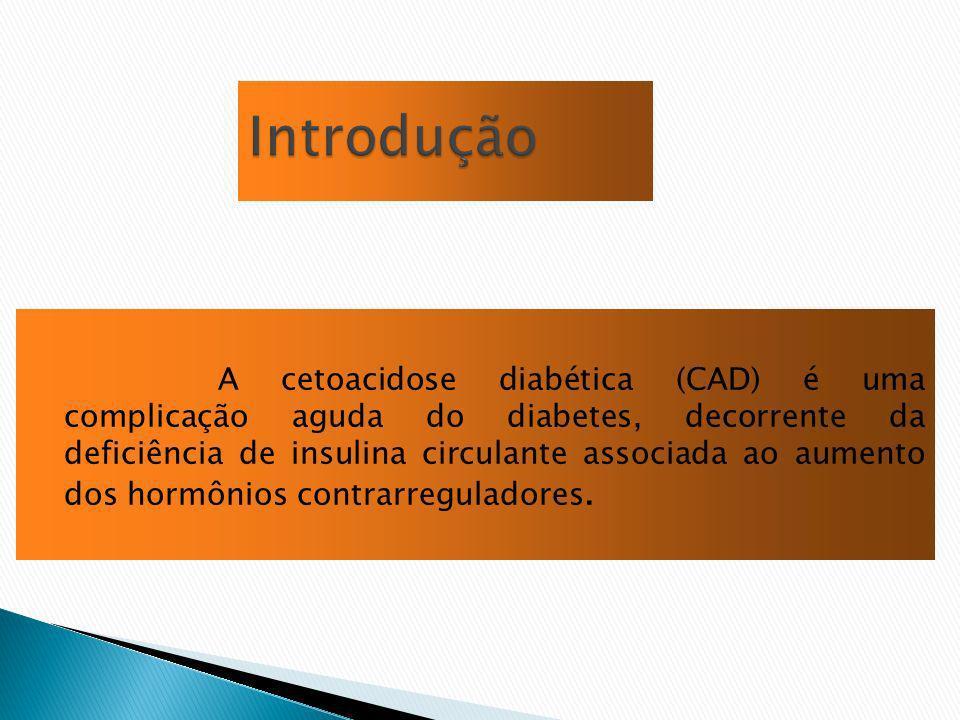 A cetoacidose diabética (CAD) é uma complicação aguda do diabetes, decorrente da deficiência de insulina circulante associada ao aumento dos hormônios