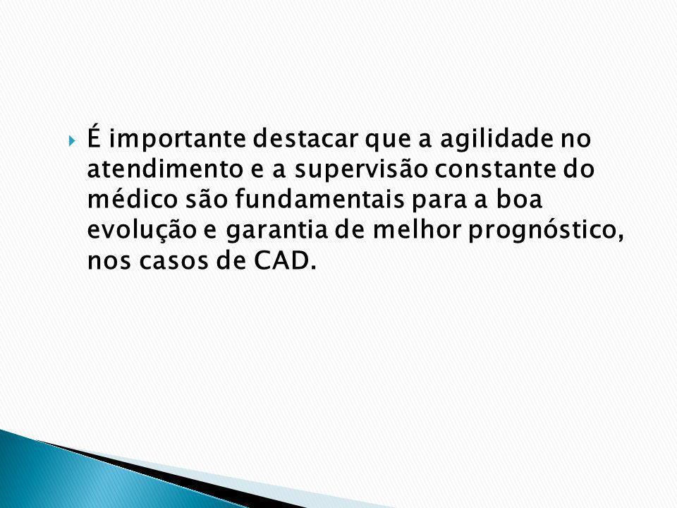 É importante destacar que a agilidade no atendimento e a supervisão constante do médico são fundamentais para a boa evolução e garantia de melhor prog