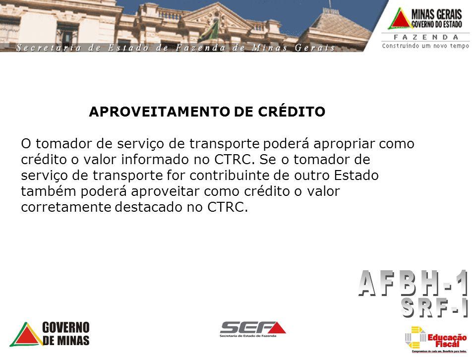 APROVEITAMENTO DE CRÉDITO O tomador de serviço de transporte poderá apropriar como crédito o valor informado no CTRC. Se o tomador de serviço de trans
