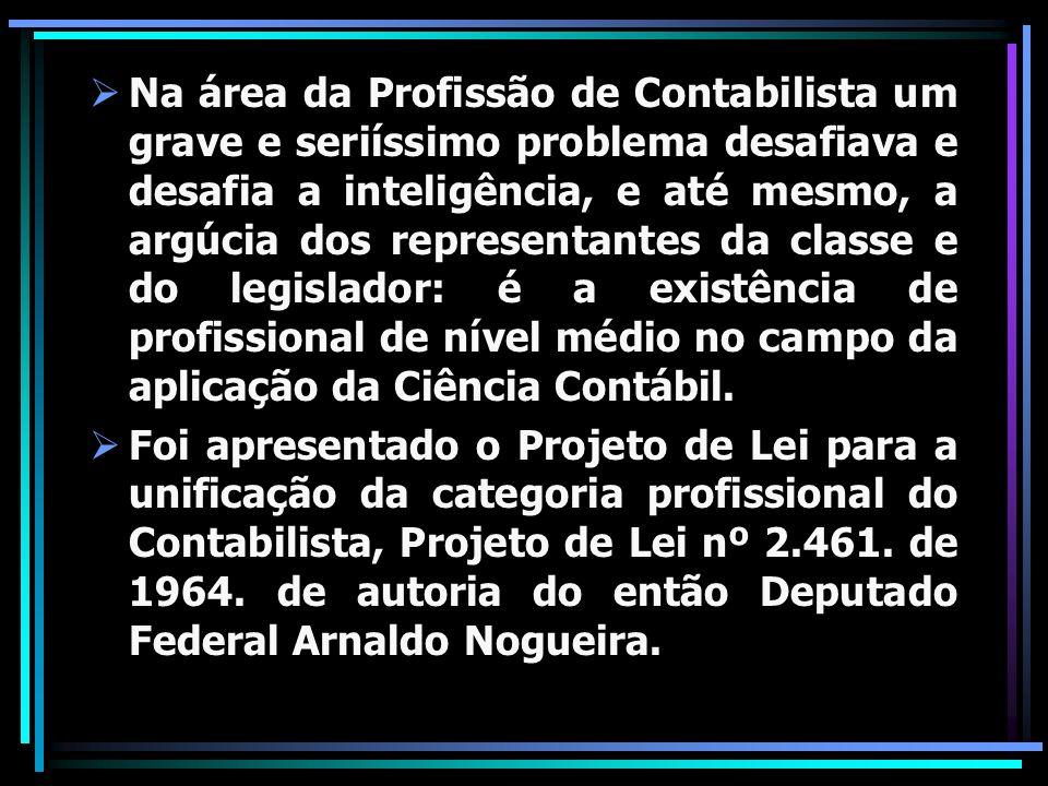 Na área da Profissão de Contabilista um grave e seriíssimo problema desafiava e desafia a inteligência, e até mesmo, a argúcia dos representantes da c
