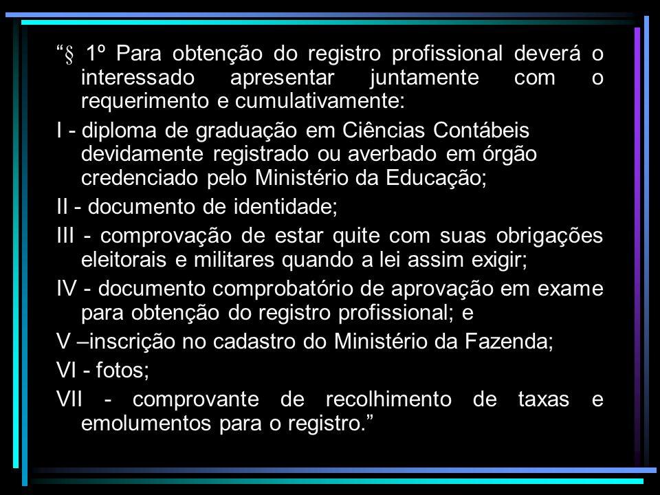 § 1º Para obtenção do registro profissional deverá o interessado apresentar juntamente com o requerimento e cumulativamente: I - diploma de graduação