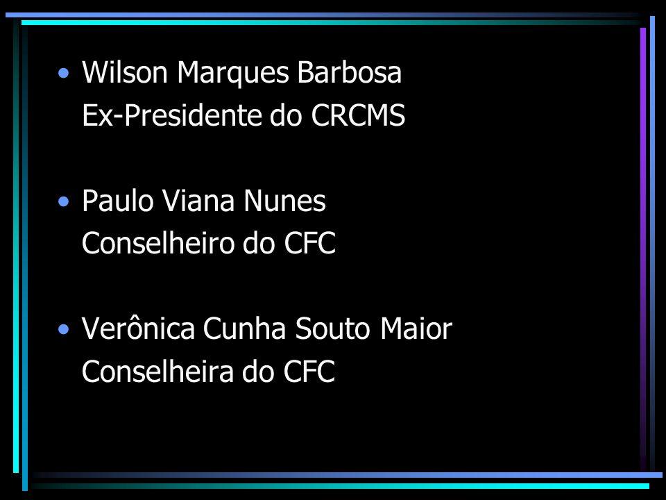 Wilson Marques Barbosa Ex-Presidente do CRCMS Paulo Viana Nunes Conselheiro do CFC Verônica Cunha Souto Maior Conselheira do CFC