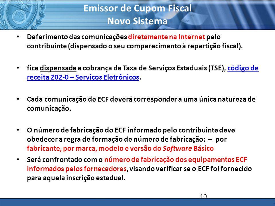 PLONE - 2007 Emissor de Cupom Fiscal Novo Sistema Deferimento das comunicações diretamente na Internet pelo contribuinte (dispensado o seu comparecime