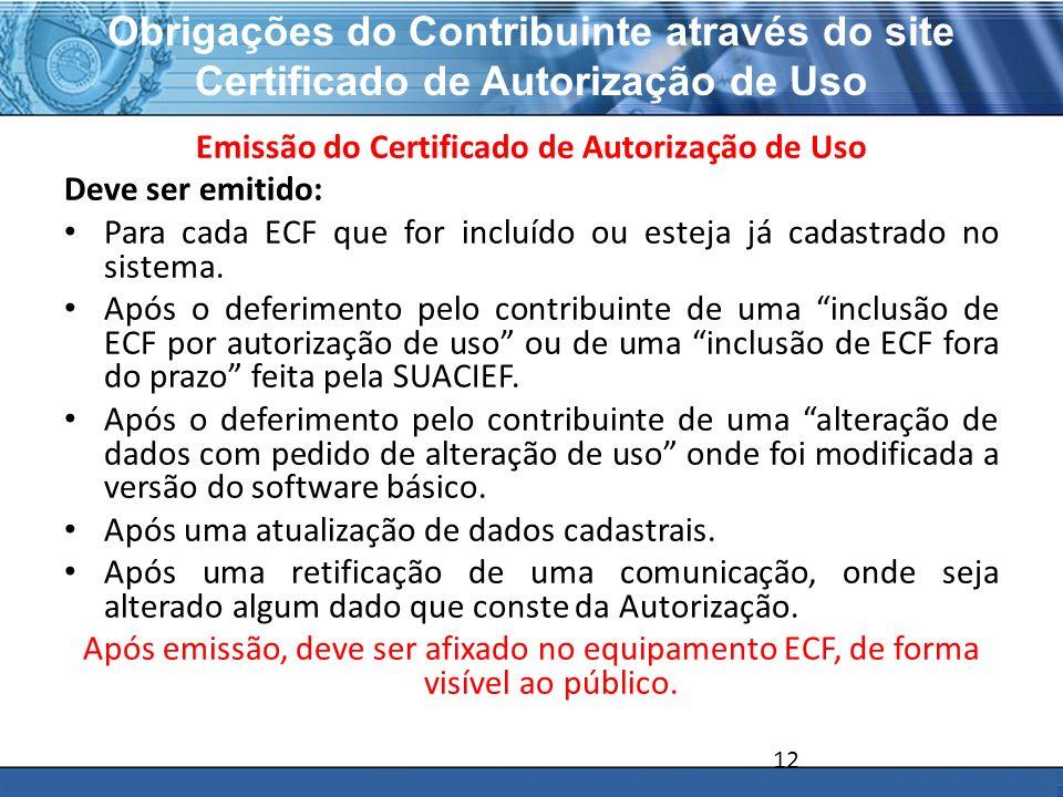 PLONE - 2007 Obrigações do Contribuinte através do site Certificado de Autorização de Uso Emissão do Certificado de Autorização de Uso Deve ser emitid