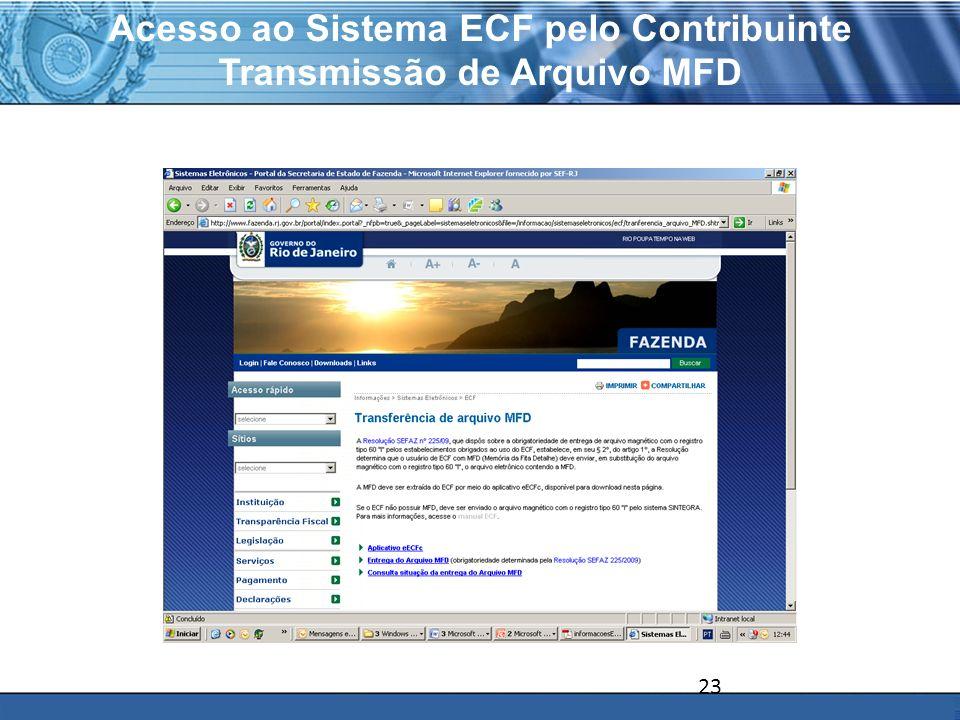Acesso ao Sistema ECF pelo Contribuinte Transmissão de Arquivo MFD 23