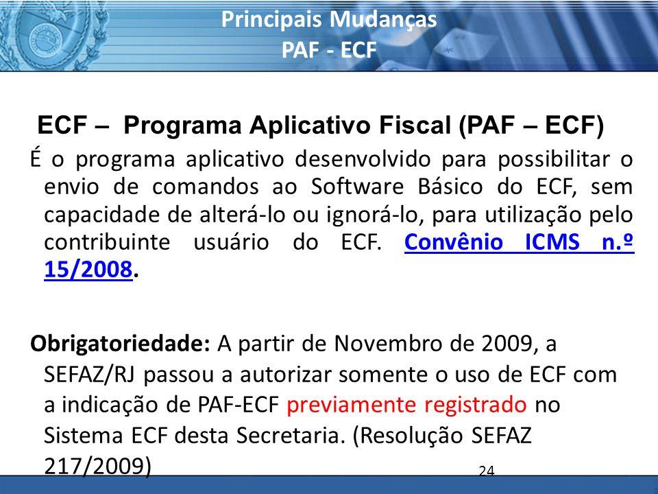 PLONE - 2007 Principais Mudanças PAF - ECF ECF – Programa Aplicativo Fiscal (PAF – ECF) É o programa aplicativo desenvolvido para possibilitar o envio