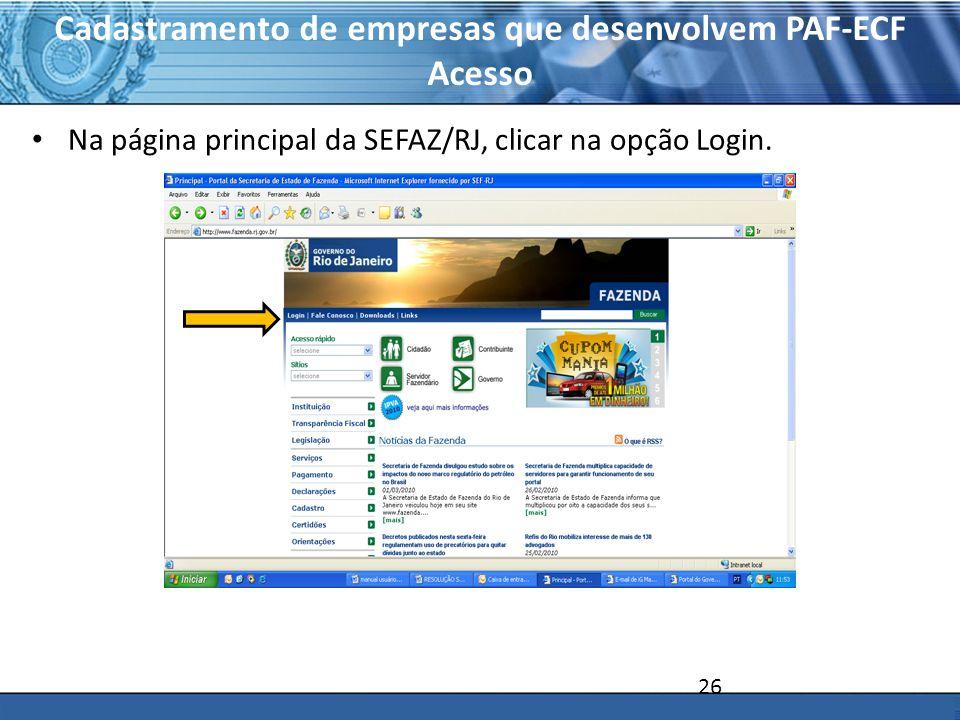 PLONE - 2007 Cadastramento de empresas que desenvolvem PAF-ECF Acesso Na página principal da SEFAZ/RJ, clicar na opção Login. 26