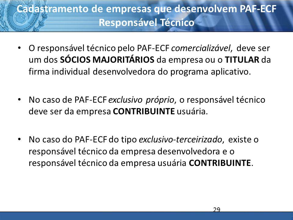 PLONE - 2007 Cadastramento de empresas que desenvolvem PAF-ECF Responsável Técnico O responsável técnico pelo PAF-ECF comercializável, deve ser um dos