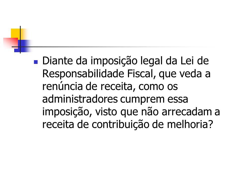 Diante da imposição legal da Lei de Responsabilidade Fiscal, que veda a renúncia de receita, como os administradores cumprem essa imposição, visto que