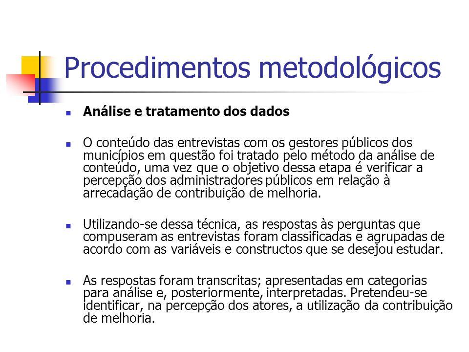 Procedimentos metodológicos Análise e tratamento dos dados O conteúdo das entrevistas com os gestores públicos dos municípios em questão foi tratado p