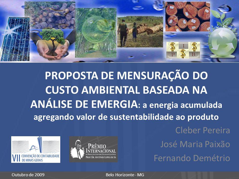 PROPOSTA DE MENSURAÇÃO DO CUSTO AMBIENTAL BASEADA NA ANÁLISE DE EMERGIA : a energia acumulada agregando valor de sustentabilidade ao produto Cleber Pe