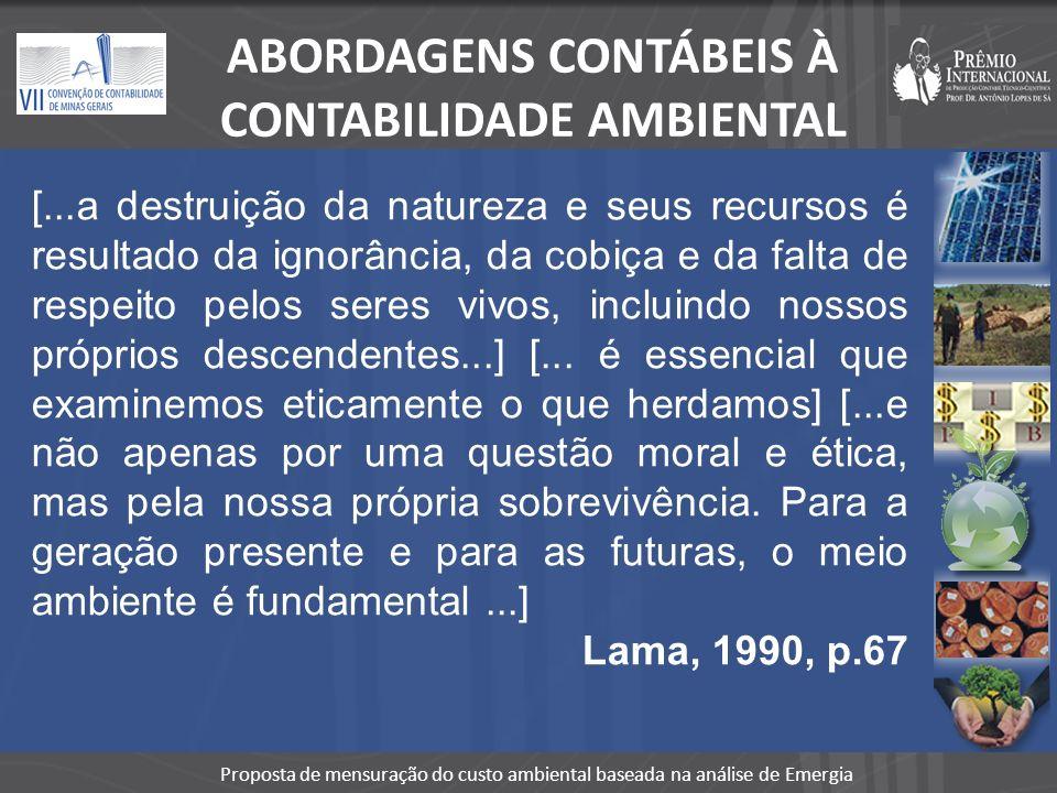 Proposta de mensuração do custo ambiental baseada na análise de Emergia [...a destruição da natureza e seus recursos é resultado da ignorância, da cob