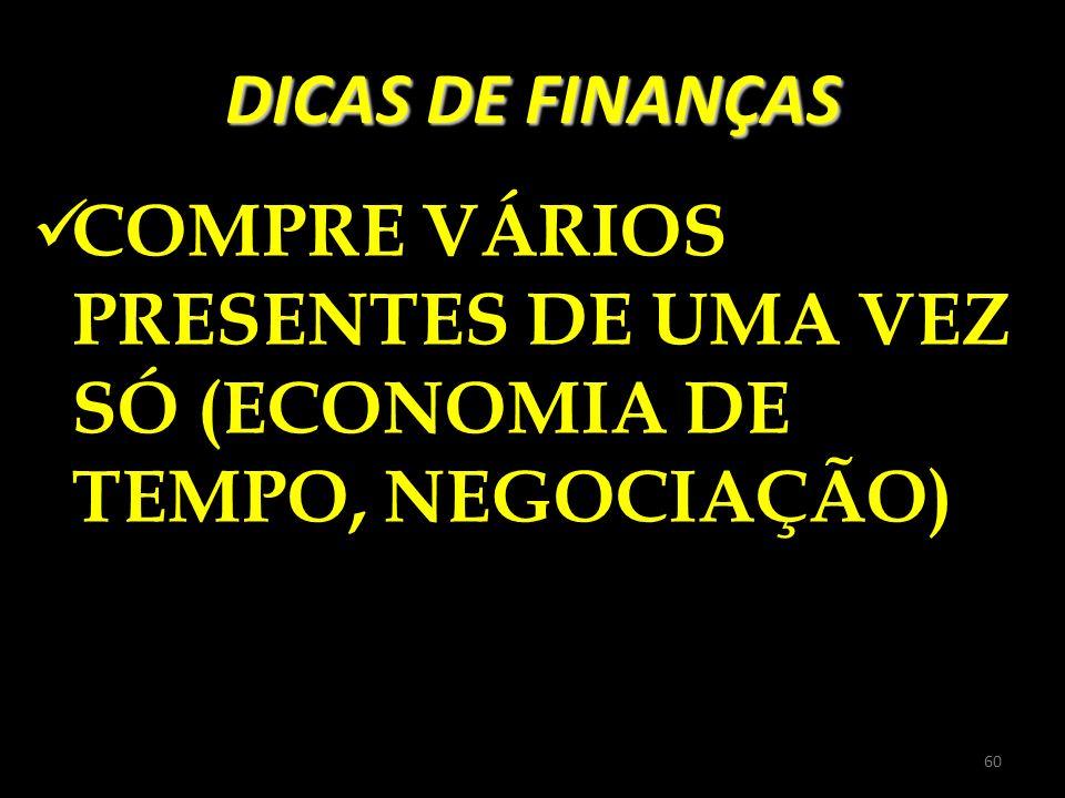 DICAS DE FINANÇAS COMPRE VÁRIOS PRESENTES DE UMA VEZ SÓ (ECONOMIA DE TEMPO, NEGOCIAÇÃO) 60