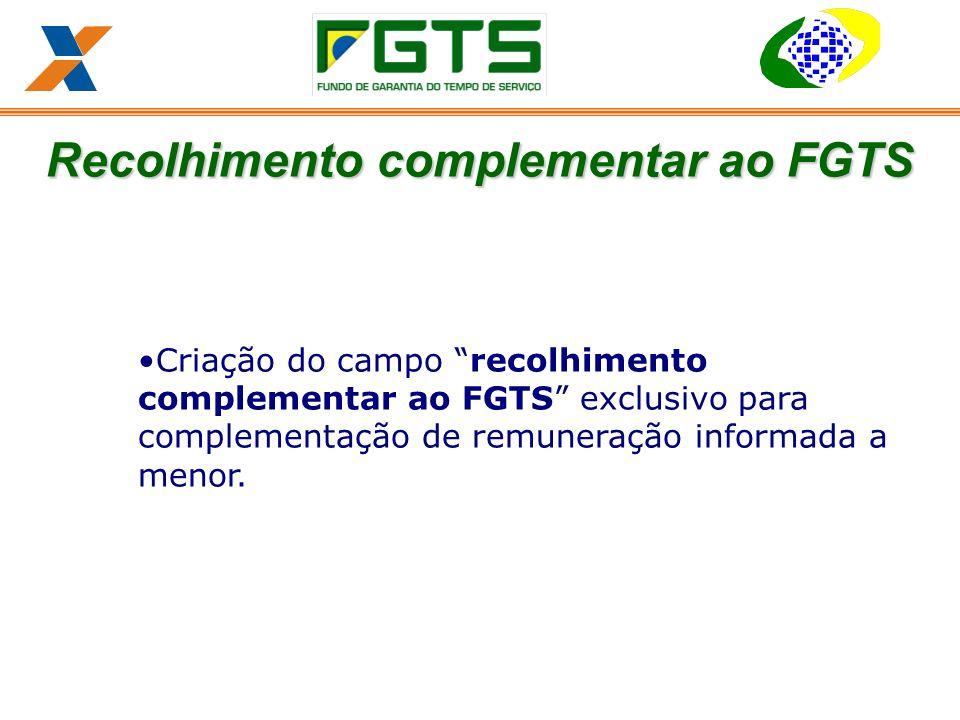 Criação do campo recolhimento complementar ao FGTS exclusivo para complementação de remuneração informada a menor.