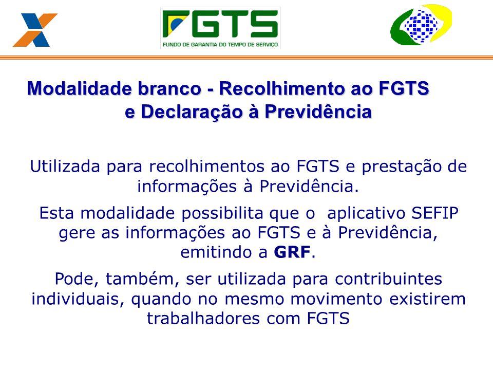 Modalidade branco - Recolhimento ao FGTS e Declaração à Previdência Utilizada para recolhimentos ao FGTS e prestação de informações à Previdência.