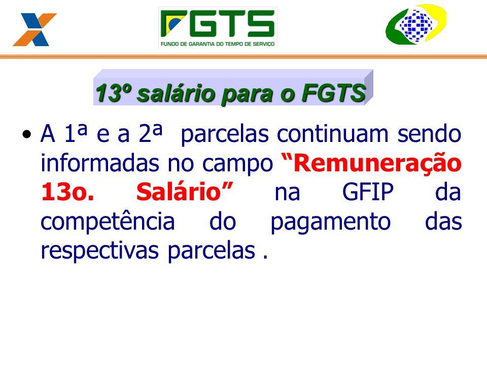 A 1ª e a 2ª parcelas continuam sendo informadas no campo Remuneração 13o.