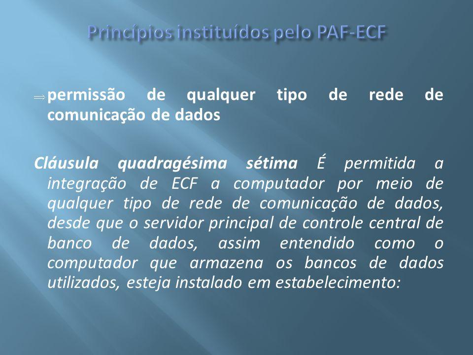 permissão de qualquer tipo de rede de comunicação de dados Cláusula quadragésima sétima É permitida a integração de ECF a computador por meio de qualq