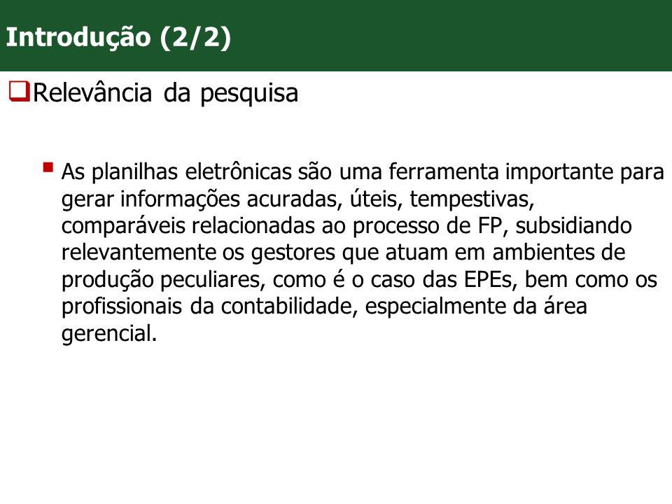 VII Convenção Mineira de Contabilidade - Belo Horizonte/MG As planilhas eletrônicas do MS-Excel podem fornecer um importante suporte para o processo decisório da EPE estudada, notadamente o processo de FP, uma vez que possibilita aos gestores mensurarem acurada e tempestivamente as informações demandadas.