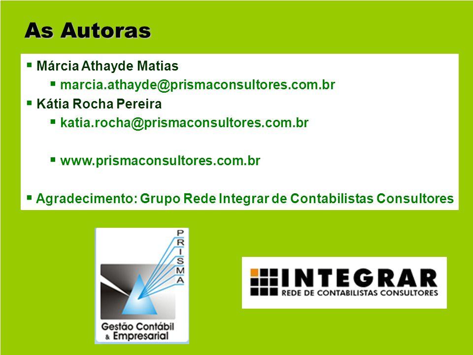 15 As Autoras Márcia Athayde Matias marcia.athayde@prismaconsultores.com.br Kátia Rocha Pereira katia.rocha@prismaconsultores.com.br www.prismaconsult