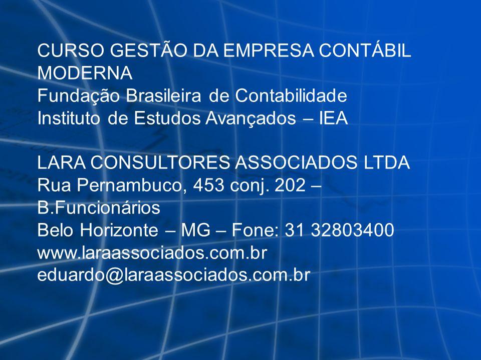 CURSO GESTÃO DA EMPRESA CONTÁBIL MODERNA Fundação Brasileira de Contabilidade Instituto de Estudos Avançados – IEA LARA CONSULTORES ASSOCIADOS LTDA Ru