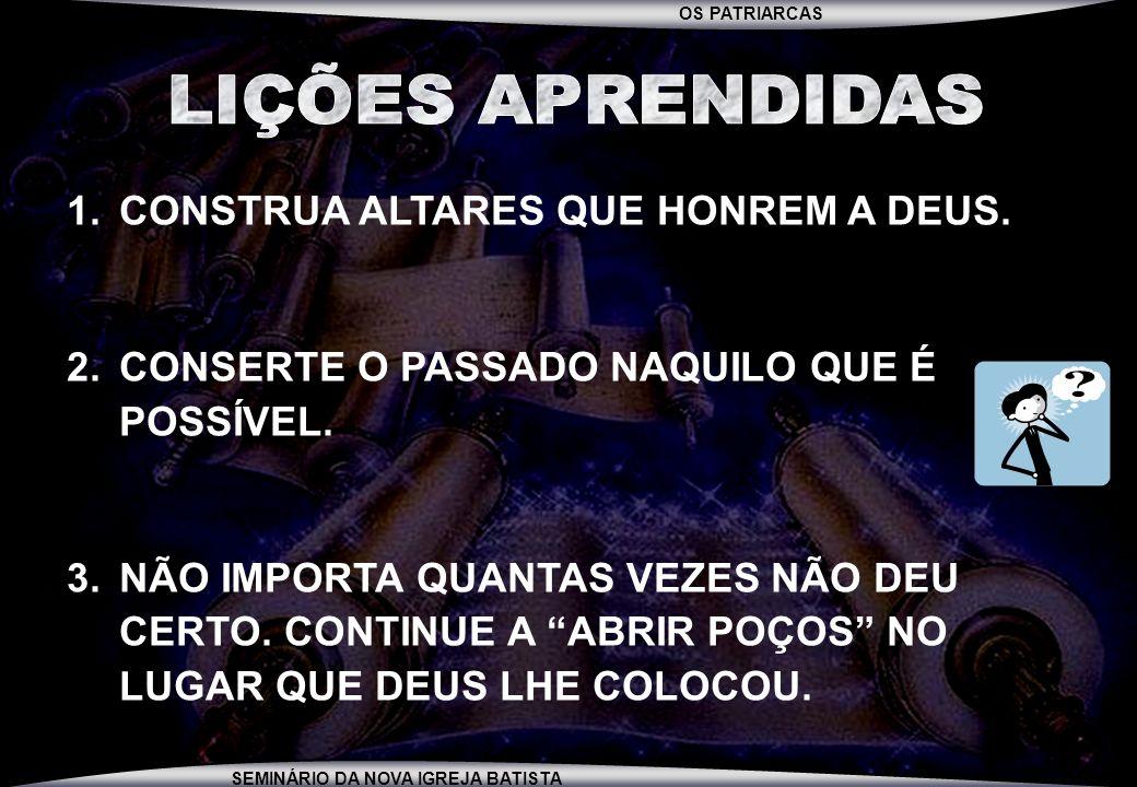 OS PATRIARCAS SEMINÁRIO DA NOVA IGREJA BATISTA PARA CASA...