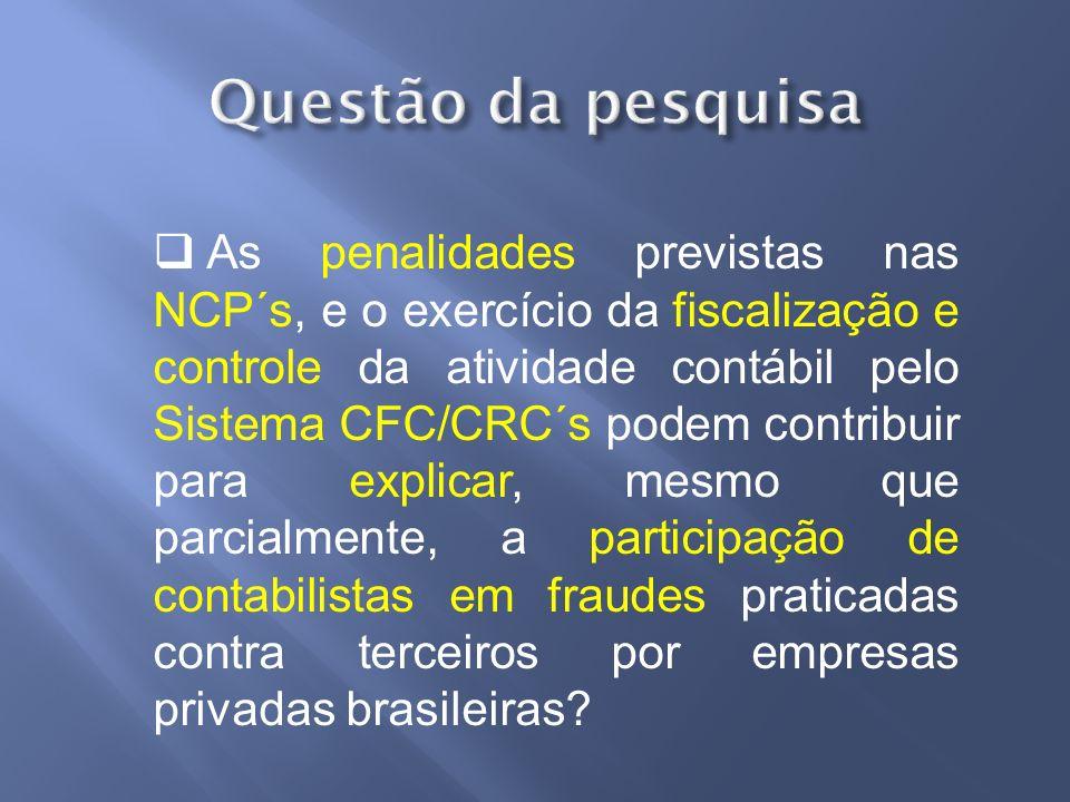 3)Na percepção dos contabilistas sobre a eficiência da fiscalização e controle da atividade contábil pelo sistema CFC/CRC´s é ineficiente, e associam- no com a participação de contabilistas em fraudes no Brasil.
