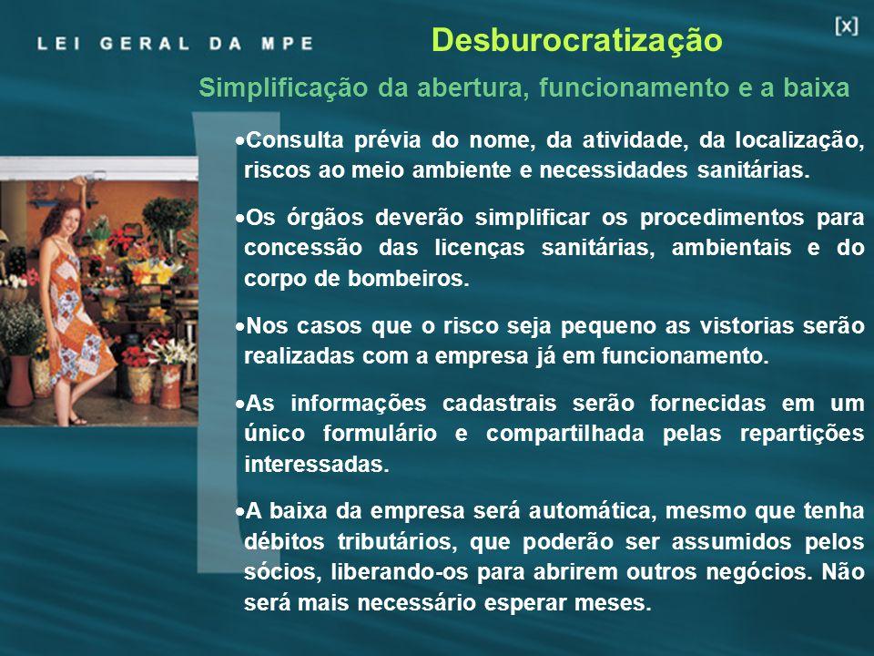 19 Desburocratização Simplificação da abertura, funcionamento e a baixa Consulta prévia do nome, da atividade, da localização, riscos ao meio ambiente