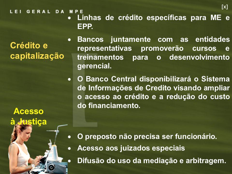 27 Crédito e capitalização Linhas de crédito específicas para ME e EPP. Bancos juntamente com as entidades representativas promoverão cursos e treinam