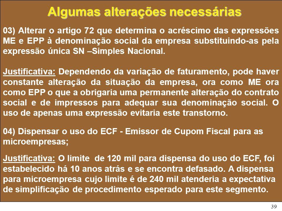 39 03) Alterar o artigo 72 que determina o acréscimo das expressões ME e EPP à denominação social da empresa substituindo-as pela expressão única SN –