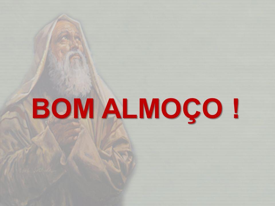 BOM ALMOÇO !
