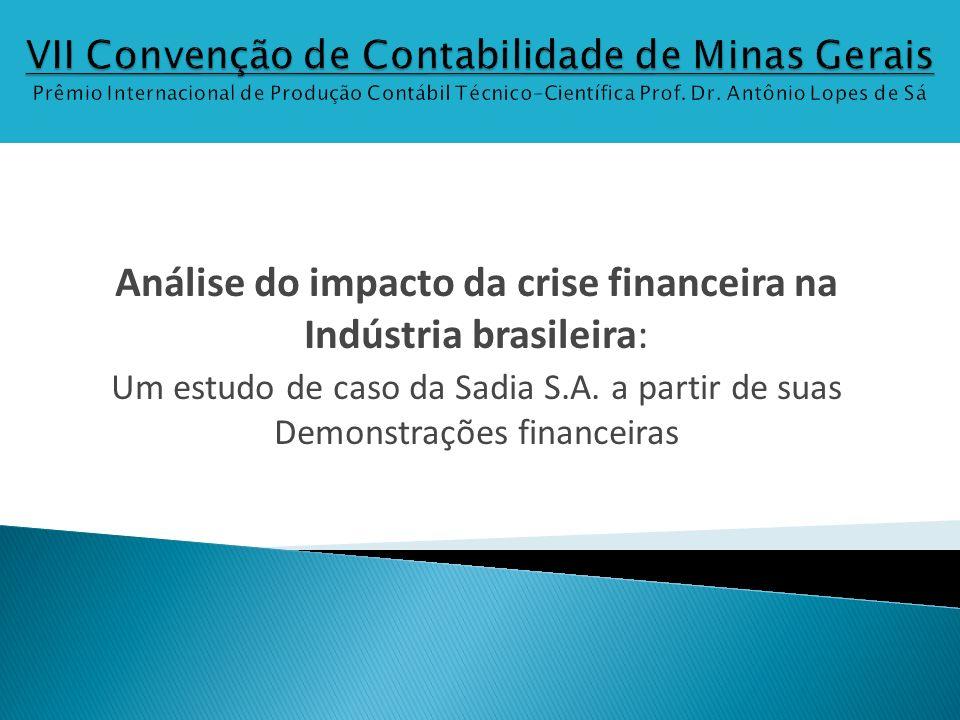 Análise do impacto da crise financeira na Indústria brasileira: Um estudo de caso da Sadia S.A. a partir de suas Demonstrações financeiras